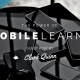 The Power of Mobile Learning - part 2 - Guest Post by Clark Quinn